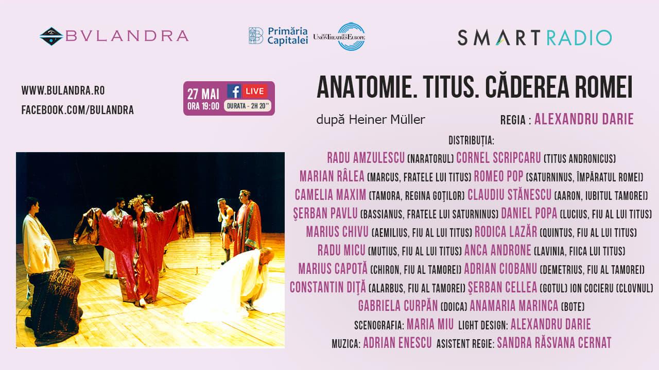 """Alexandru Darie la Bulandra online: Astăzi, spectacolul """"Anatomie. Titus. Căderea Romei"""""""