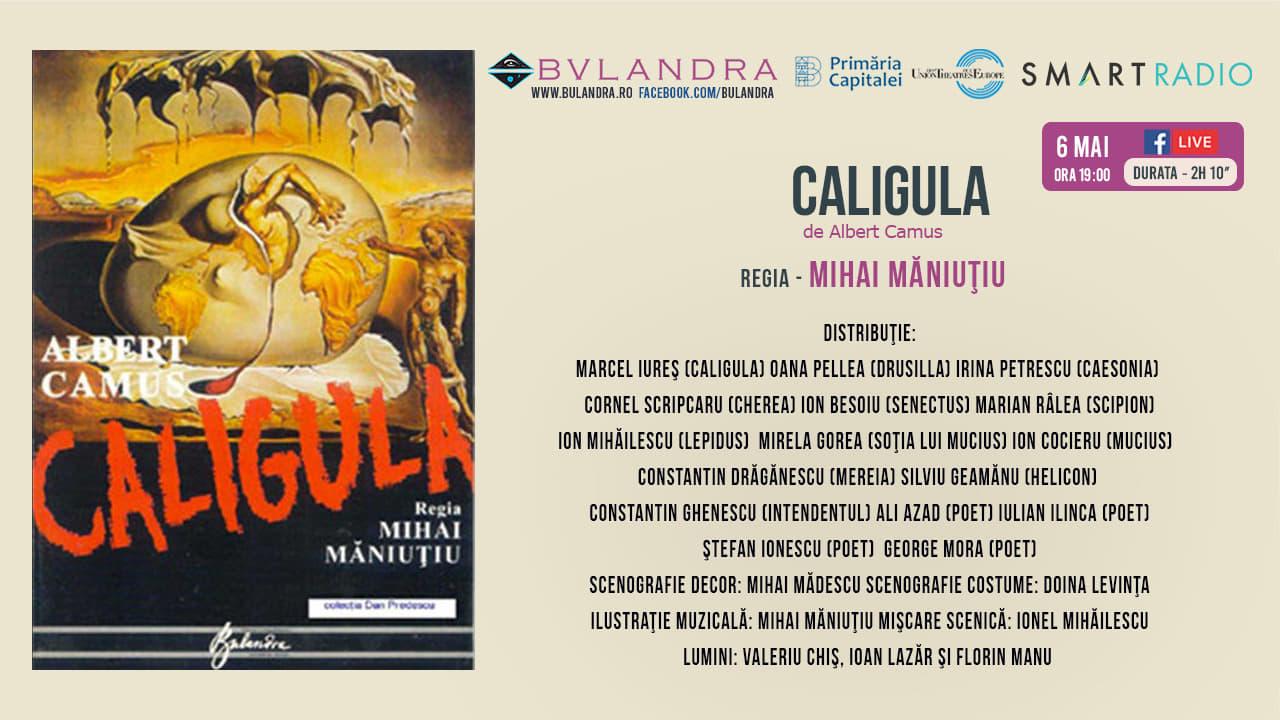 """Teatru: Vezi spectacolul """"Caligula"""" de Albert Camus, gratuit de la ora 19:00"""