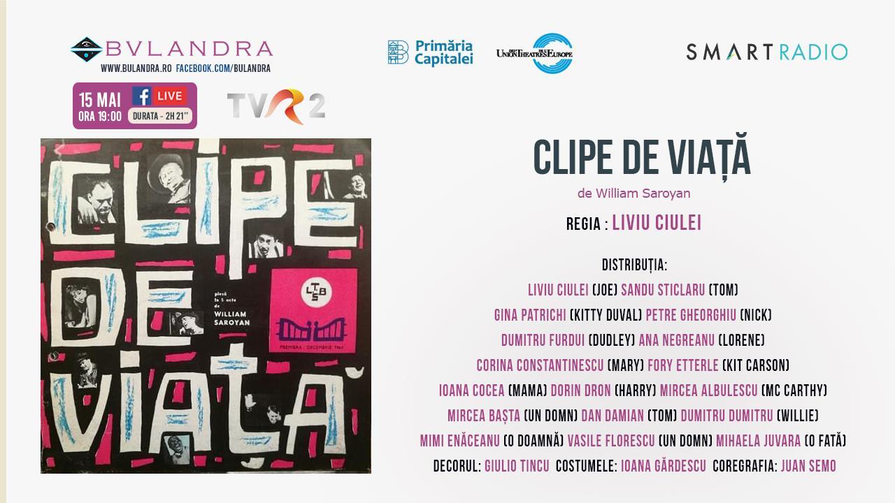 Teatru online: 'CLIPE DE VIAŢĂ', un spectacol de Liviu Ciulei, gratuit de la ora 19:00
