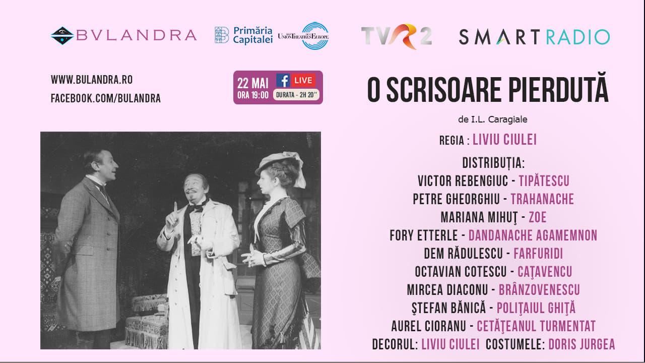 """Teatru EVENIMENT: vezi """"O Scrisoare Pierdută"""", în regia lui Liviu Ciulei, de la ora 19:00"""