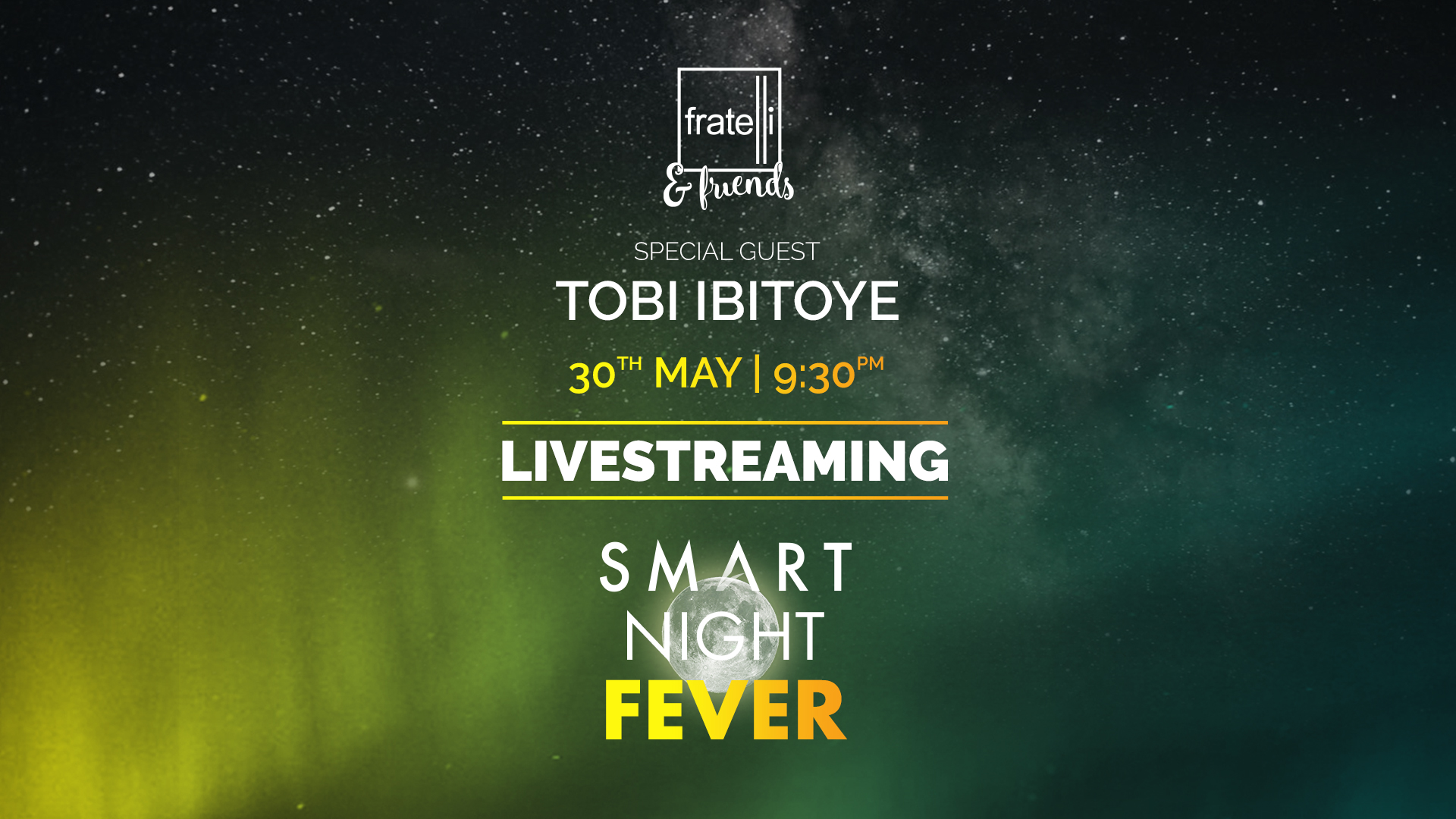 SMART NIGHT FEVER – Party Fratelli Social Events. Special Guest Tobi Ibitoye