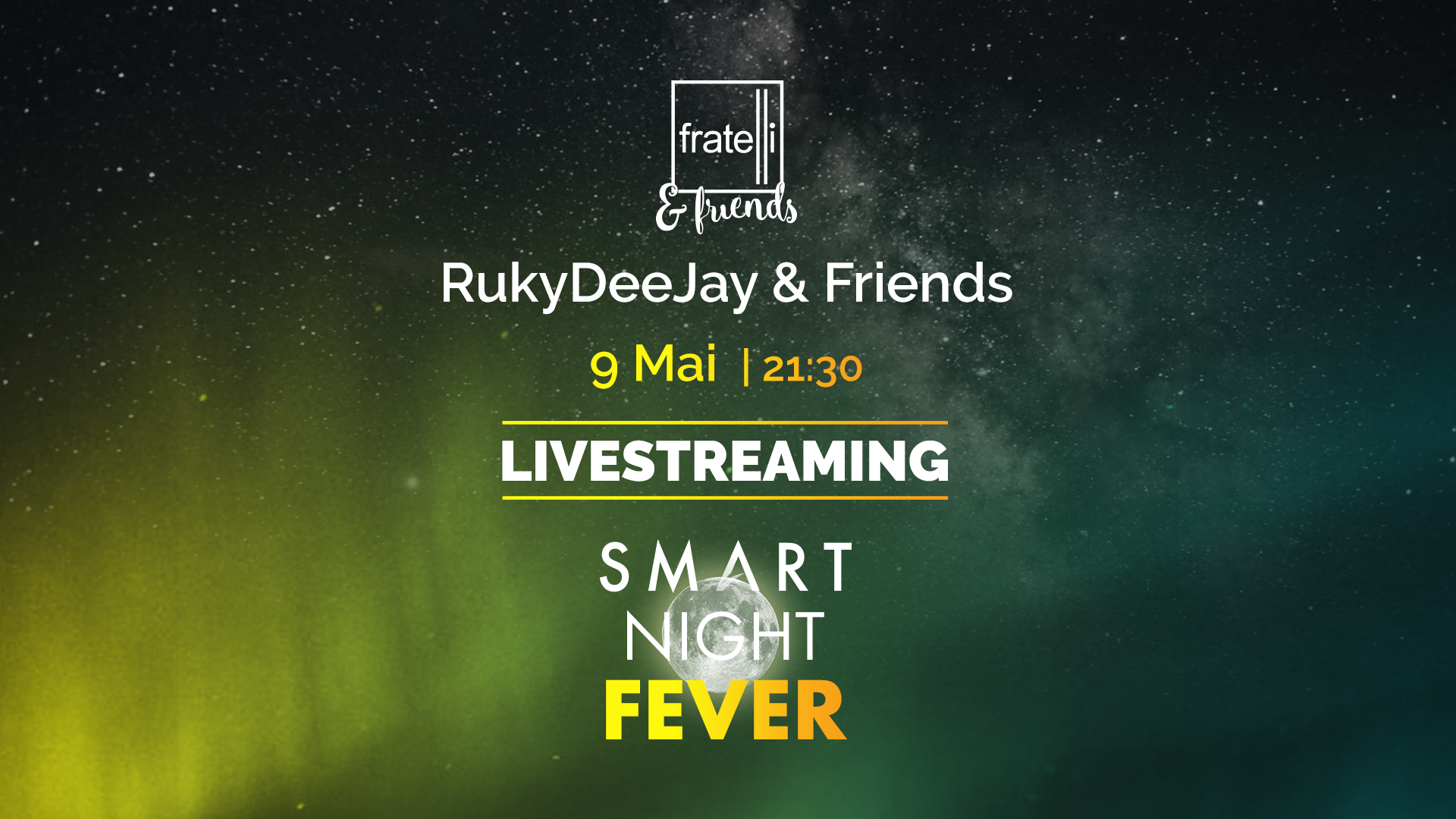 SMART NIGHT FEVER – Party-ul de sâmbătă seara este susținut de Fratelli Social Events