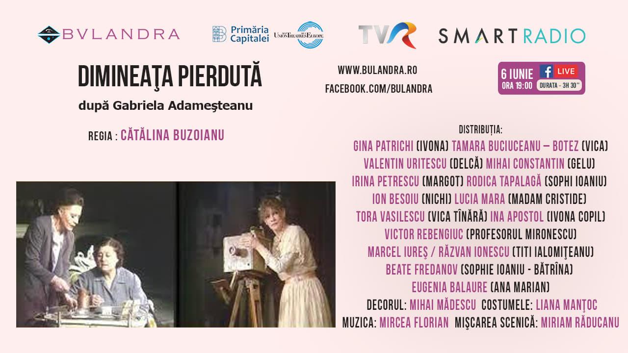 """Teatru online: vezi """"Dimineața pierdută"""", în regia Cătălinei Buzoianu, de la ora 19:00"""